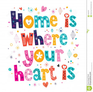 Home is where your heart is quote typographic design.