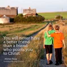 friend who points you to christ more christian friends quotes true ...