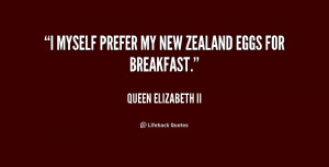 quote-Queen-Elizabeth-II-i-myself-prefer-my-new-zealand-eggs-2-162027 ...