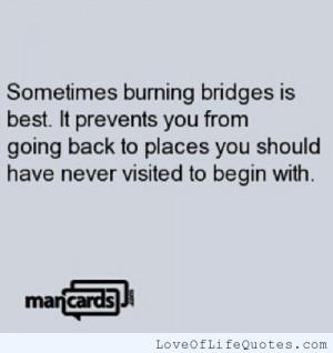 posts sometimes burning bridges is awesome may the bridges i burn ...