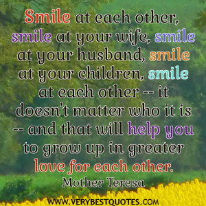 ... at your wife, smile at your husband – Mother Teresa Quotes on love