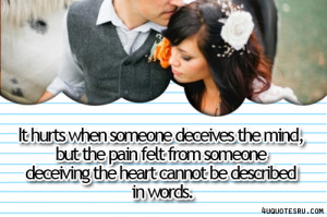 ... When Someone Deceives the Mind,but the Pain Felt From Someone