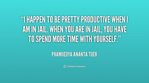 quote-Pramoedya-Ananta-Toer-i-happen-to-be-pretty-productive-when ...