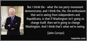 But I think the - what the tea party movement demonstrates, and I ...