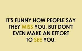 Its funny how people say they miss you