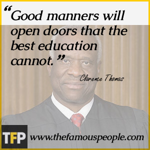 clarence thomas quotes good manners will open doors that the best ...