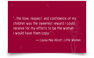 "... woman I would have them copy."" ― Louisa May Alcott, Little Women"