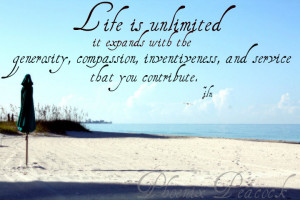 Life Is Unlimited It Expands With The Generosity