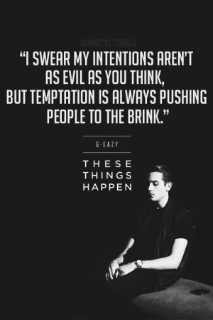 Quotes G Eazy ~ g eazy quote | Tumblr