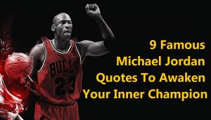 Famous Michael Jordan Quotes To Awaken Your Inner Champion