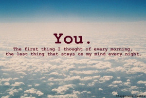 Love Quote : Every morning the first thought that comes to my mind is ...