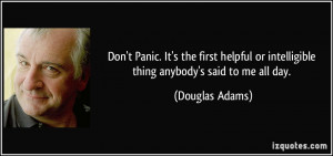 Don't Panic. It's the first helpful or intelligible thing anybody's ...
