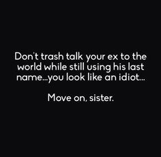 LOL. Crazy ex wife. Don't trash talk your ex to the world while still ...