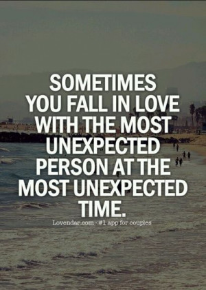 Sometimes you fall in love unexpectedly. Maybe even at your most ...