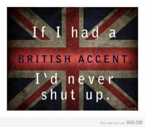 british accent, england, funny, quote, shut up - inspiring picture on ...