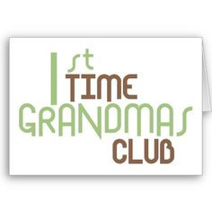 ... first time grandma time grandmothers 1st time first time grandparents