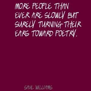 ... poems | Saul Williams More people than ever are slowly but Quote