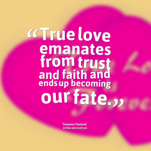 Quotes Picture: true love emanates from trust and faith and ends up ...