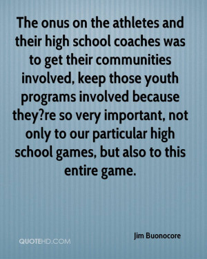 The onus on the athletes and their high school coaches was to get ...