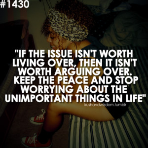 ... Issue Isn't Worth Living Over, Then It Isn't Worth arguing Over