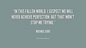 In this fallen world, I suspect we will never achieve perfection. But ...