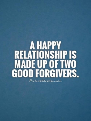 Good Relationship Quotes A Happy Relationship Is Made Up Of Tw