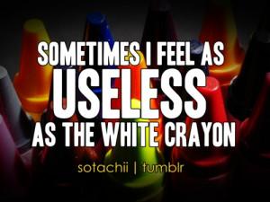 kick-push-quotes:feeling useless.