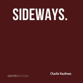 Charlie Kaufman - Sideways.