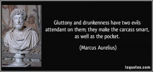 ... they make the carcass smart, as well as the pocket. - Marcus Aurelius