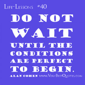 ... conditions are perfect to begin beginning makes the conditions perfect