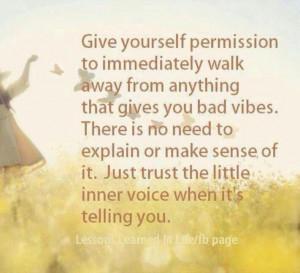 Walk away. Bad vibes. Trust inner voice. Quote