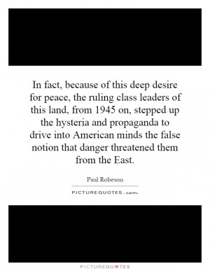 In fact, because of this deep desire for peace, the ruling class ...