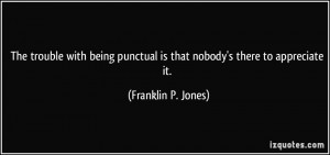 More Franklin P Jones Quotes