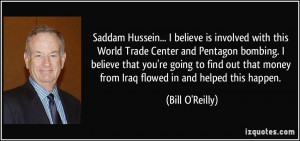 Saddam Hussein... I believe is involved with this World Trade Center ...