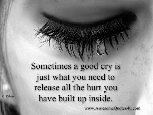 Sometimes a good cry is just what