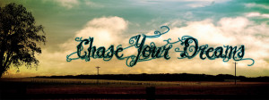 Chase Your Dreams by dedkid