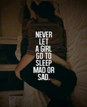 Never let a girl go to sleep mad