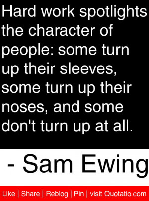 Hard work spotlights the character of people: some turn up their ...