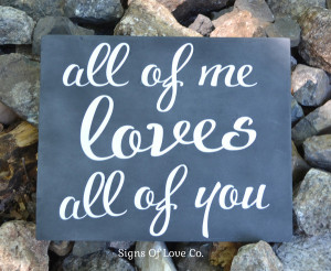 ... Rustic » All Of Me Loves All Of You Chalkboard Art Wedding Sign
