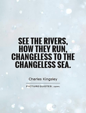 Sea Quotes River Quotes Charles Kingsley Quotes