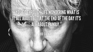 quote-Rod-Stewart-you-go-through-life-wondering-what-is-158052