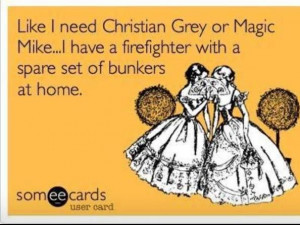 Volunteer Firefighter Sayings Firefighter wife quotes