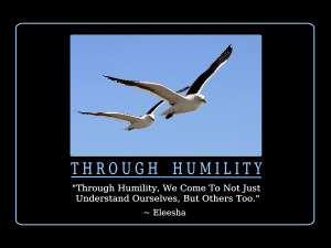 Through Humility Quotes and Affirmations by Eleesha [www.eleesha.com]