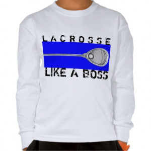 Lacrosse Sayings For Girls Lacrosse goalie t shirts