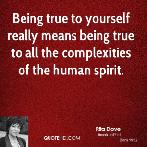 ... -dove-rita-dove-being-true-to-yourself-really-means-being-true-to.jpg