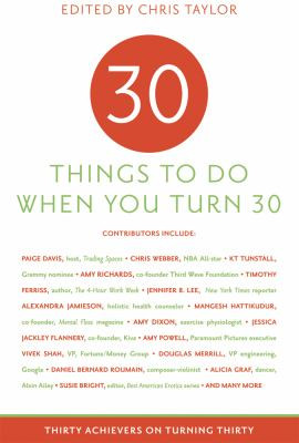 30 Things to Do When You Turn Thirty: Thirty Achievers on Turning ...
