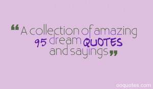 collection of amazing 95 dream quotes and sayings