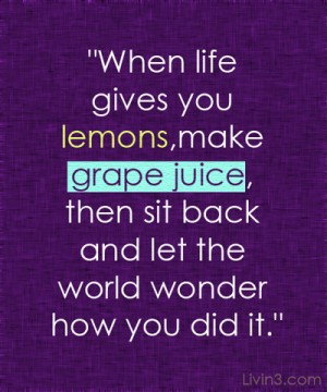 Positive Motivational Quote Image when life gives you lemons, make ...
