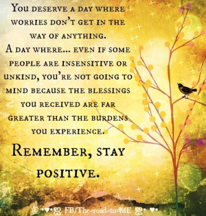 Stay positive quote via The Road to Me on Facebook