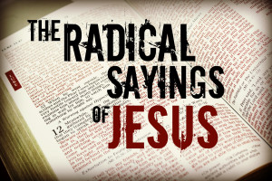 Radical Sayings of Jesus graphic